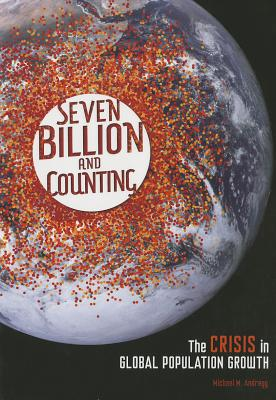 Seven Billion and Counting By Andregg, Michael M.