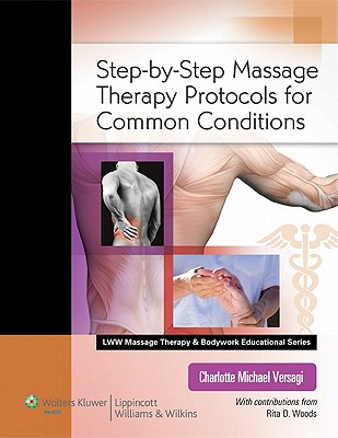 Step-by-step Massage Therapy Protocols for Common Conditions By Versagi, Charlotte Michael