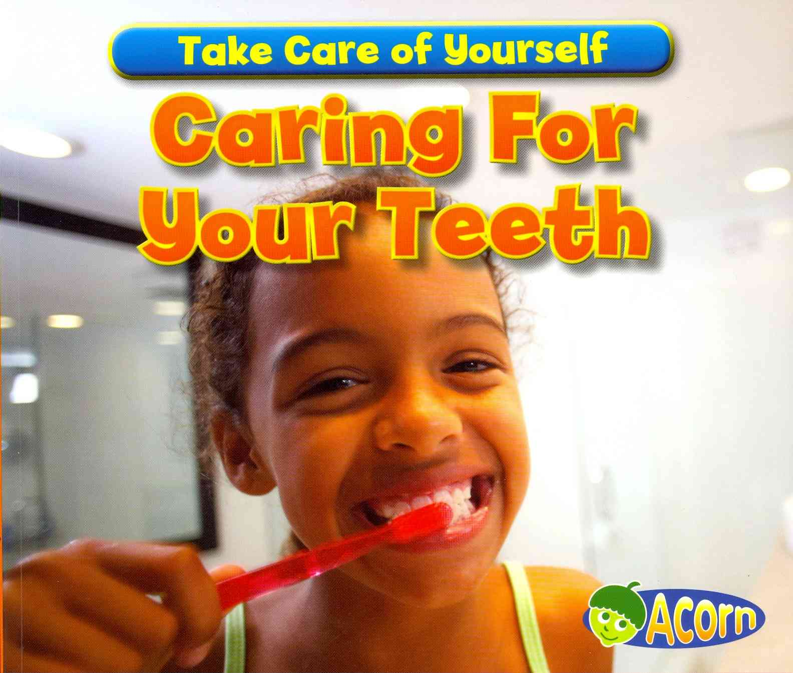 Caring for Your Teeth By Smith, Sian
